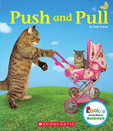 Push and Pull (Rookie Read-About Science: Physical Science)
