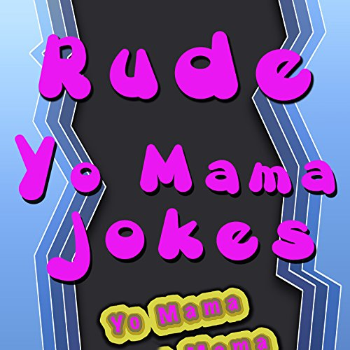 Yo Mama Jokes, Lap Top and Underwear Extended [Explicit]