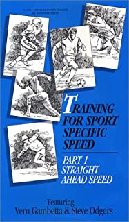 Training for Sport Specific Speed Part 1, Straight Ahead Speed VHS