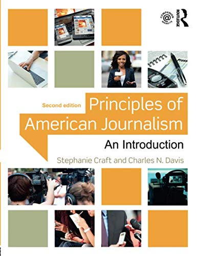Compare Textbook Prices for Principles of American Journalism: An Introduction 2 Edition ISBN 9781138910317 by Craft, Stephanie,Davis, Charles N.