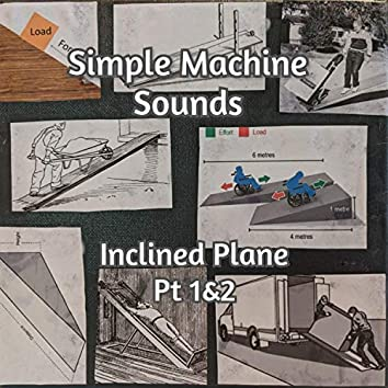 Inclined Plane, Pt. 1