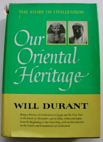 Our Oriental Heritage (The Story of Civilization: Part I)