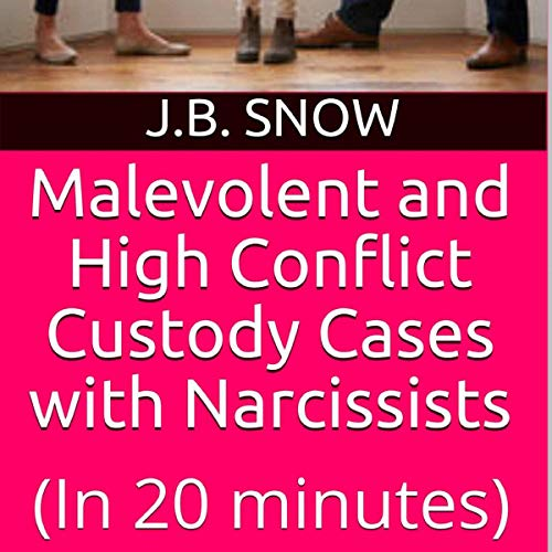 Malevolent and High Conflict Custody Cases with Narcissists audiobook cover art