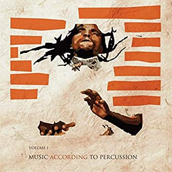 Music According to Percussion, Vol. 1