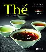 Thé - Histoire terroirs saveurs de Jonathan Racine