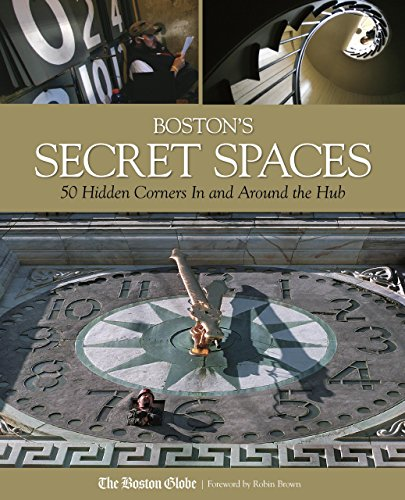 Boston's Secret Spaces: 50 Hidden Corners in and Around the Hub