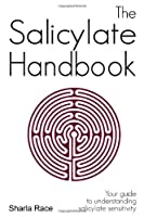 The Salicylate Handbook: Your Guide to Understanding Salicylate Sensitivity