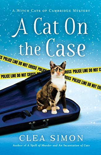 A Cat on the Case: A Witch Cats of Cambridge Mystery by [Clea Simon]
