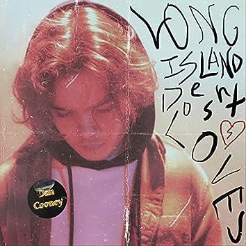 LONG ISLAND DOESN'T LOVE U