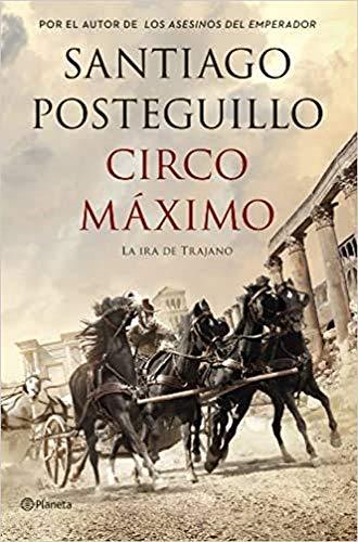 Circo Máximo: La ira de Trajano (Autores Españoles e Iberoamericanos)