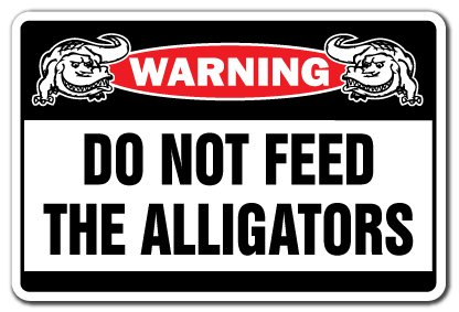 "DO NOT Feed The Alligators Warning Sign Alligator Signs Florida Gators | Indoor/Outdoor | 17"" Tall"