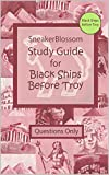 Study Guide for Black Ships Before Troy - Questions Only (SneakerBlossom Ancient History)