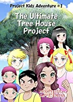 The Ultimate Tree House Project: Manga Edition (Right-to-Left) (Project Kids Adventures)