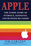 Apple:: The Inside Story of Intrigue, Egomania, and Business Blunders
