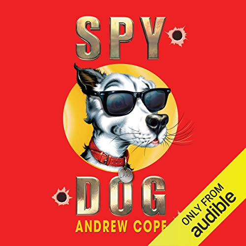 Spy Dog                   By:                                                                                                                                 Andrew Cope                               Narrated by:                                                                                                                                 India Fisher                      Length: 2 hrs and 42 mins     1 rating     Overall 5.0
