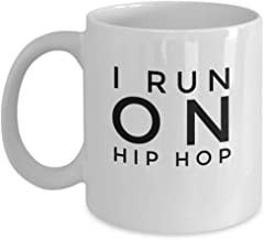 I Run on Hip Hop theme coffee Mug - Funny Gift for Him Her Women Men Brother Sister Christmas Birthday Unique Fun Ceramic Cup (15 oz)