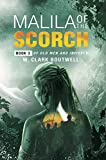 Malila Of The Scorch: Book 3 of Old Men and Infidels