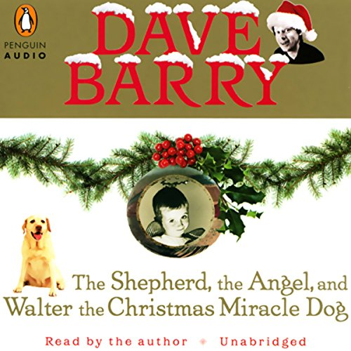 The Shepherd, the Angel, and Walter the Christmas Miracle Dog audiobook cover art