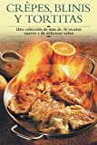 Crepes, blinis y tortitas (Cocina paso a paso series / Cooking Step-by-Step Series)
