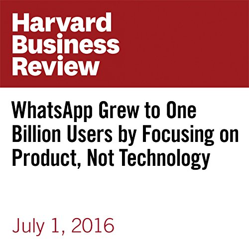 WhatsApp Grew to One Billion Users by Focusing on Product, Not Technology copertina