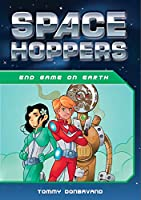 End Game on Earth (Space Hoppers)