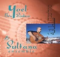 Yoel Ben-Simhon & the Sultana Ensemble