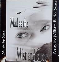 Mad As the Mist & Snow