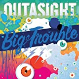 Songtexte von Outasight - Big Trouble