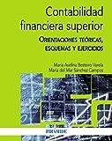 Contabilidad financiera superior: Orientaciones teóricas, esquemas y ejercicios (Economía y Empresa)