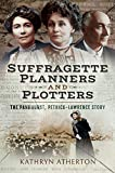 Suffragette Planners and Plotters: The Pankhurst, Pethick-Lawrence Story (English Edition)
