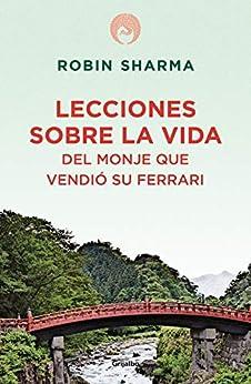 Lecciones sobre la vida del monje que vendió su Ferrari (Spanish Edition) by [Sharma Robin]
