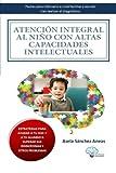 Atención integral al niño con Altas Capacidades Intelectuales: Pautas para intervenir a nivel familiar y escolar tras el diagnóstico