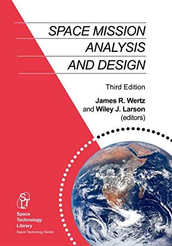 Space Mission Analysis and Design (Space Technology Library (8))