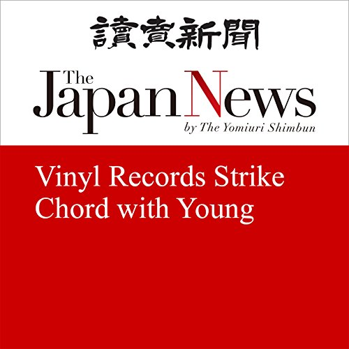 Vinyl Records Strike Chord with Young | The Japan News