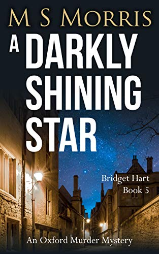 A Darkly Shining Star: An Oxford Murder Mystery (Bridget Hart Book 5)