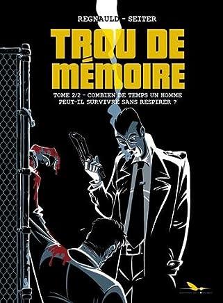 Trou de mémoire, Tome 2 : Combien de temps un homme peut-il survivre sans respirer ?