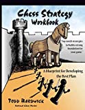 Best Chess Book For Kids - Chess Strategy Workbook: A Blueprint for Developing the Review