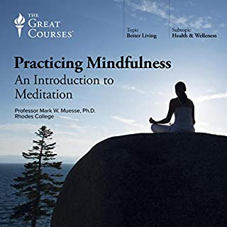 Practicing Mindfulness: An Introduction to Meditation                   Auteur(s):                                                                                                                                 Mark W. Muesse,                                                                                        The Great Courses                               Narrateur(s):                                                                                                                                 Mark W. Muesse                      Durée: 12 h et 29 min     84 évaluations     Au global 4,5