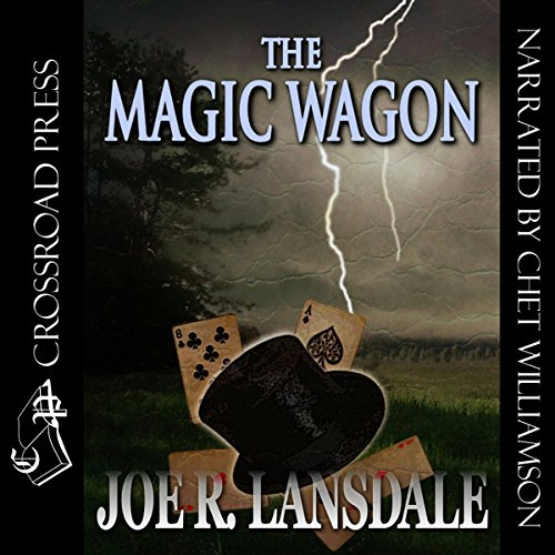 The Magic Wagon                   By:                                                                                                                                 Joe R. Lansdale                               Narrated by:                                                                                                                                 Chet Williamson                      Length: 4 hrs and 12 mins     27 ratings     Overall 4.3