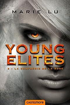La Confrérie de la Rose: Young Elites T2