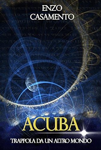 ACUBA: Trappola da un altro mondo...