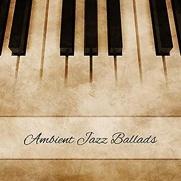 Ambient Jazz Ballads