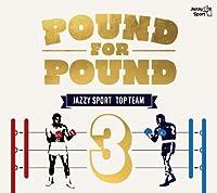 Pound For Pound Vol.3 [国内盤] (JSPCDK1018)