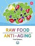 Raw Food Anti-aging: La cocina de la longevidad: salud, vitalidad, consciencia y belleza (Cooked by Urano)