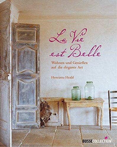 La Vie est Belle: Wohnen und Genießen auf die elegante Art