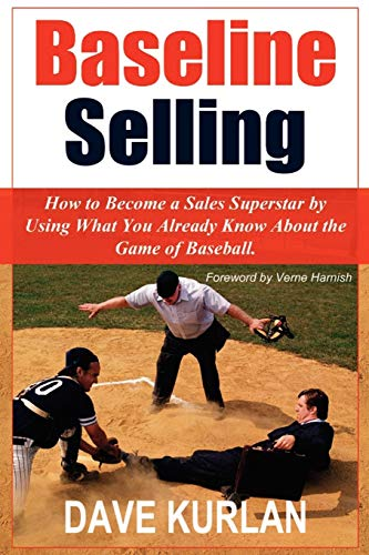 Compare Textbook Prices for Baseline Selling: How to Become a Sales Superstar by Using What You Already Know About the Game of Baseball  ISBN 9781420895674 by Kurlan, Dave