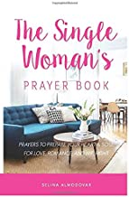 The Single Woman's Prayer Book: Prayers to Prepare Your Heart & Soul for Love, Romance, and Mr. Right