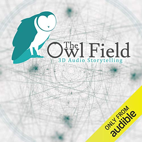 The Owl Field                   By:                                                                                                                                 The Owl Field                           Length: 1 hr and 10 mins     4 ratings     Overall 2.5