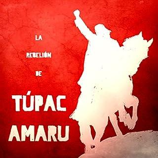 La Rebelión de Túpac Amaru [The Rebellion of Tupac Amaru] audiobook cover art