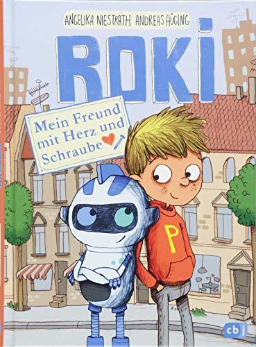 ROKI - Mein Freund mit Herz und Schraube (Die Roki-Reihe, Band 1)